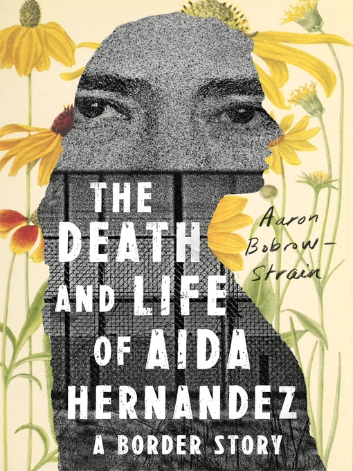 Title details for The Death and Life of Aida Hernandez by Aaron Bobrow-Strain - Available